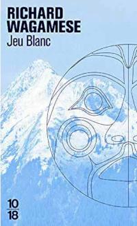 Jeu blanc - Richard Wagamese