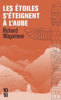 Les étoiles s'éteigent à l'aube - Richard Wagamese