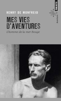 Ma vie d'aventures - Henry de Monfreid