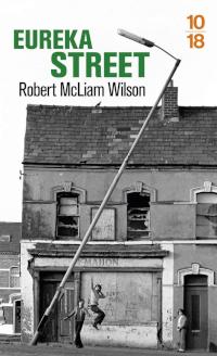 Eureka Street - Robert McLiam Wison
