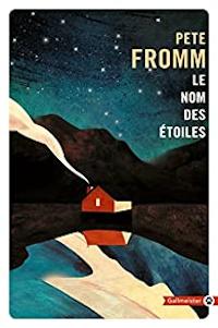 Le nom des étoiles - Pete Fromm