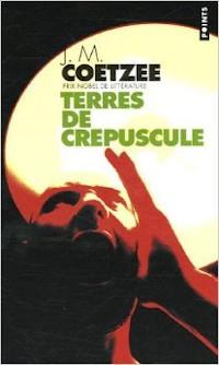 Terres de crépuscule - J. M. Coetzee