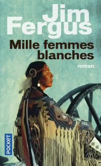 Mille femmes blanches - Jim Fergus