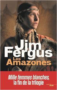 Les amazones - Jim Fergus