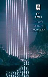 La forêt sombre - Cixin Liu