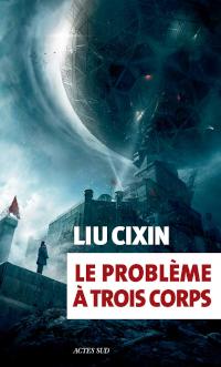 Le problème à trois corps - Cixin Liu