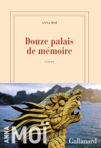 Douze palais de mémoire - Anna Moï